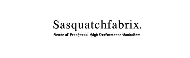 Sasquatchfabrix. / サスクワッチファブリックス